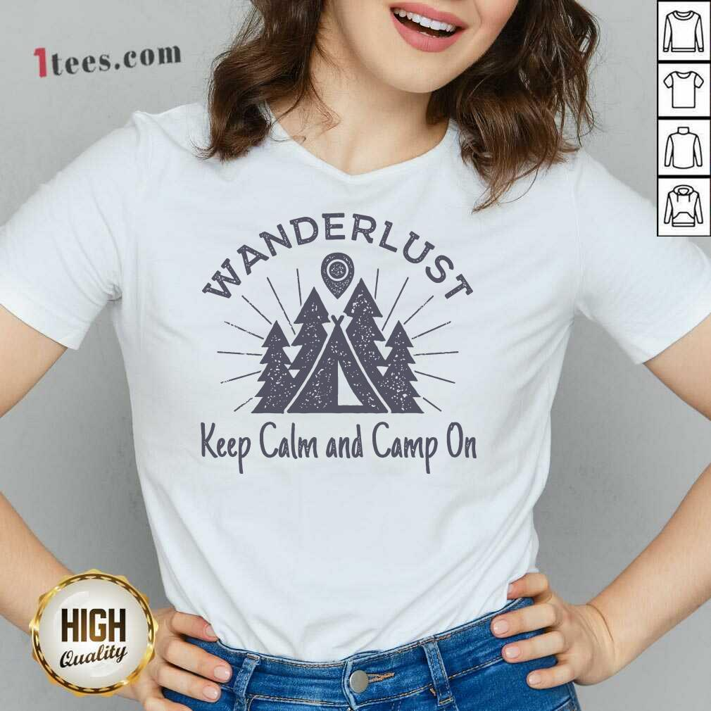 Wanderlust Campground Keep Calm And Camp On V-neck- Design By 1tees.com