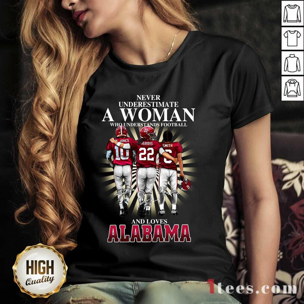 Never Underestimate A Woman Who Understands Football And Loves Alabama Signatures V-neck