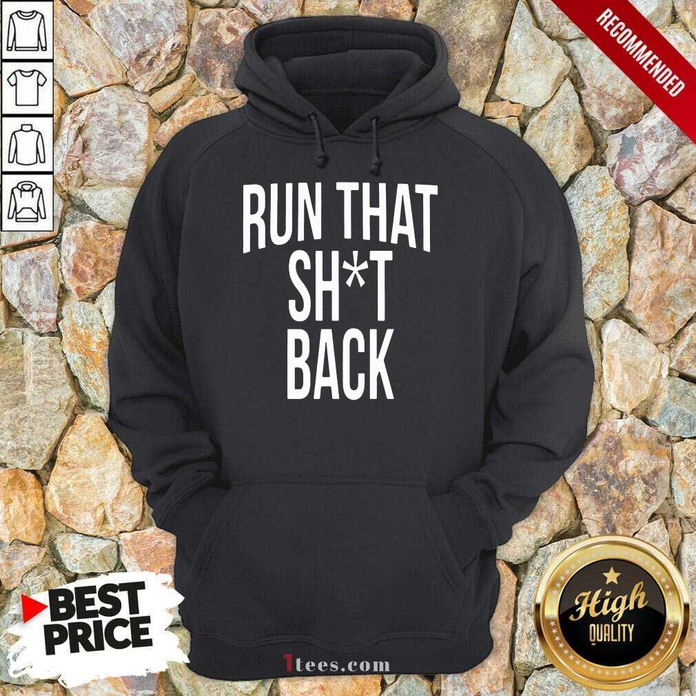 Trampa Run That Shit Back Hoodie- Design By 1Tees.com