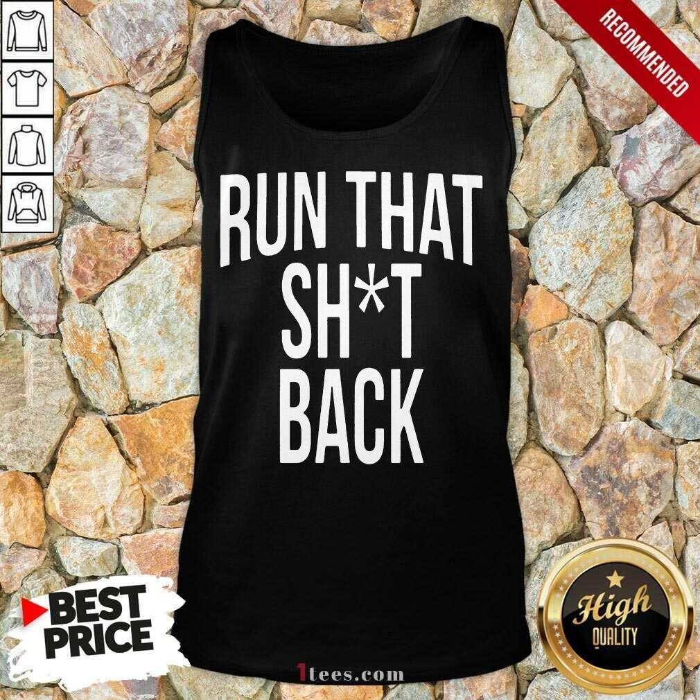 Trampa Run That Shit Back Tank Top- Design By 1Tees.com