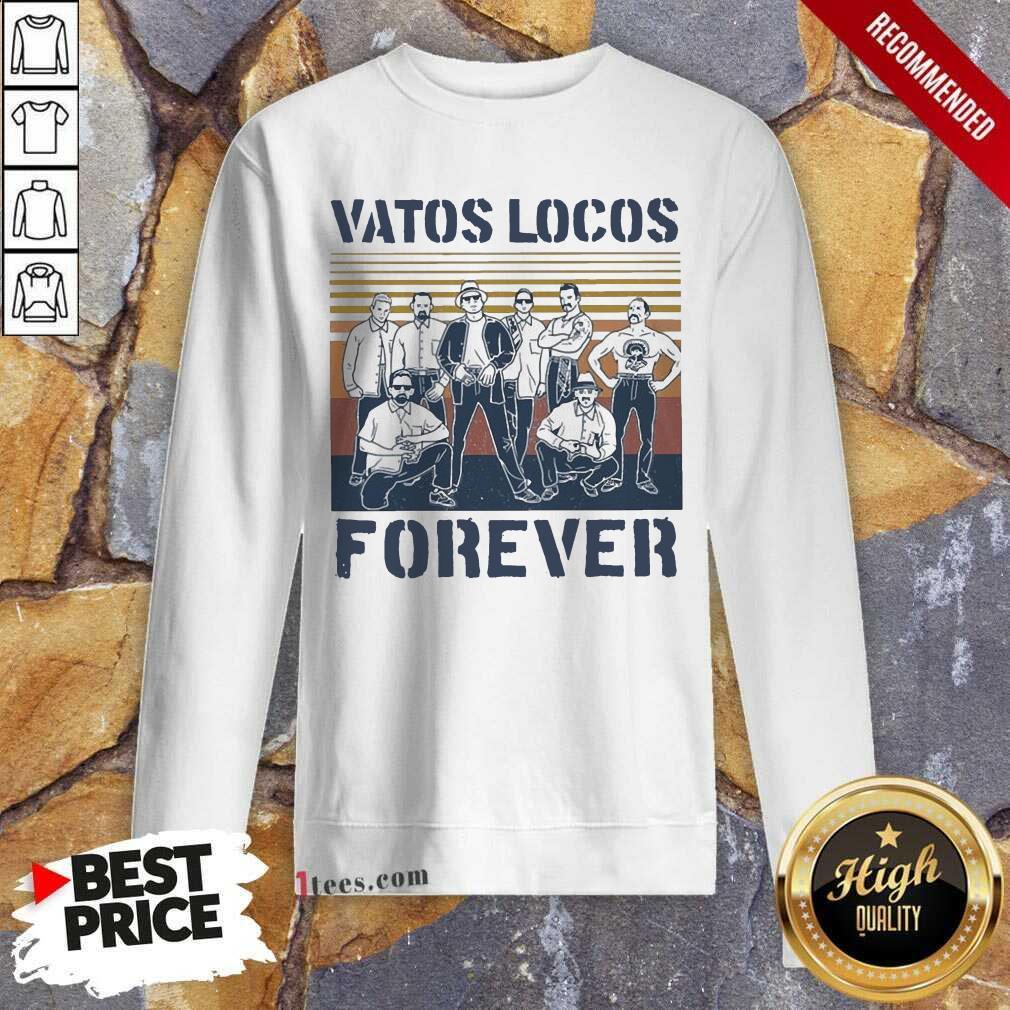 Blood In Blood Out Vatos Locos Forever Vintage Sweatshirt- Design By 1Tees.com