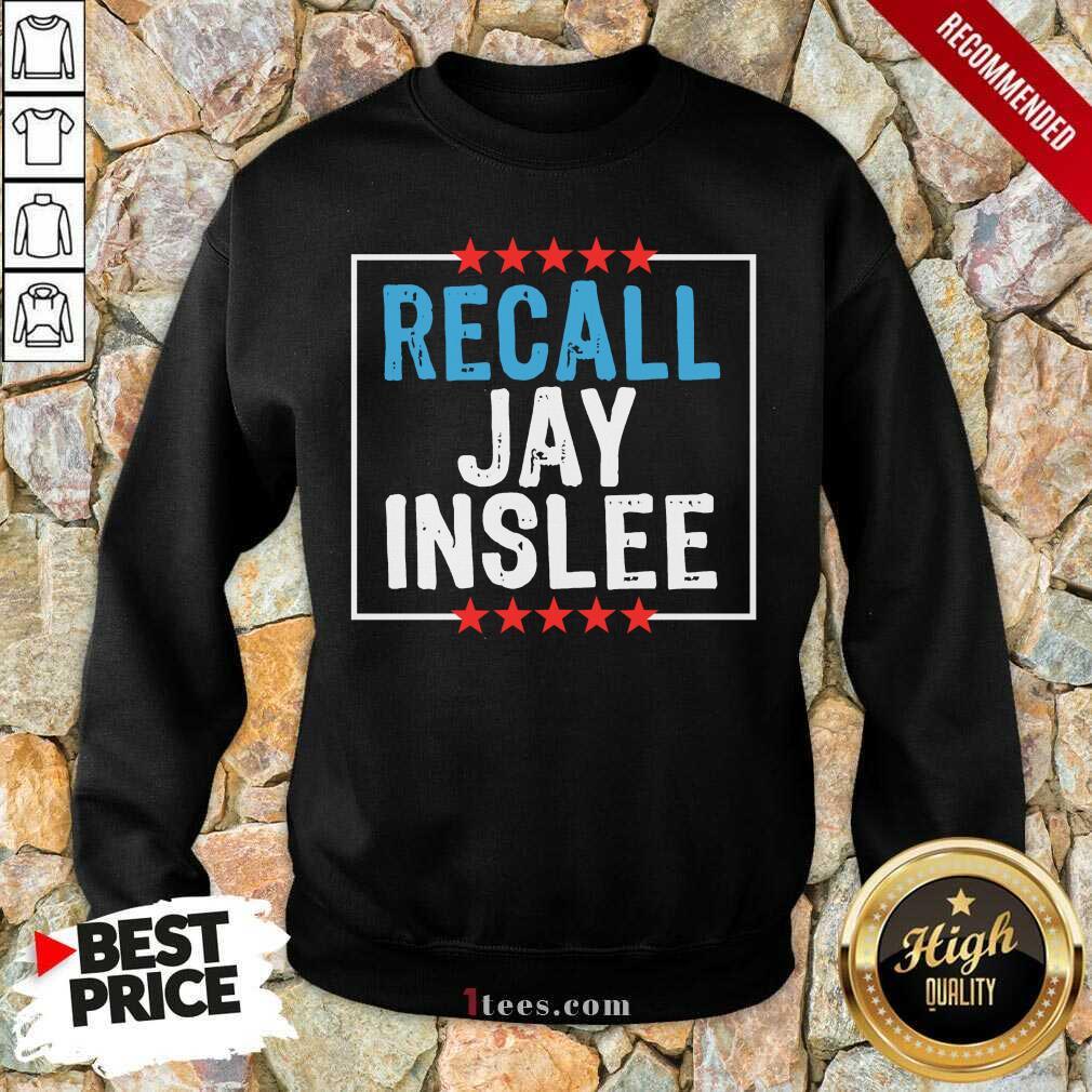 Recall Jay Inslee Stars Election Sweatshirt- Design By 1Tees.com