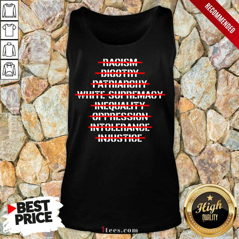 Anti Racism Bigotry Patriarchy White Supremacy Tank Top- Design By 1Tees.com