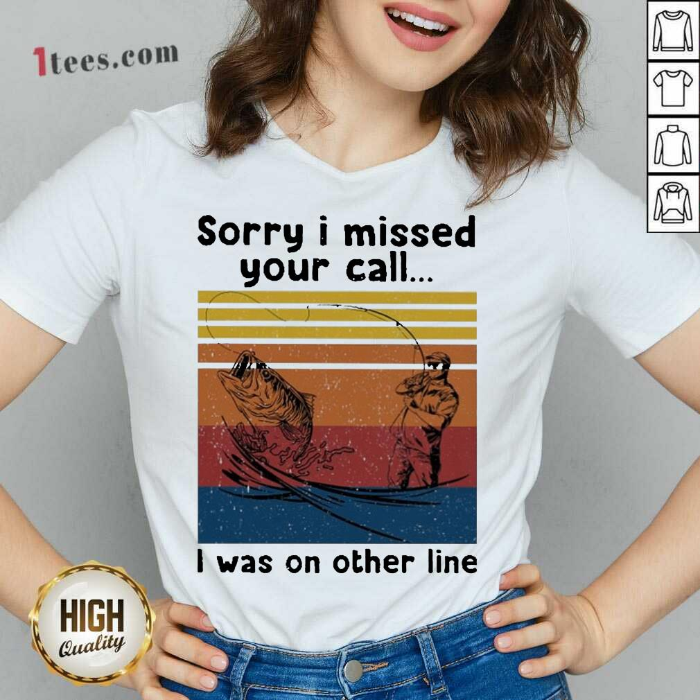 Fishing Sorry I Missed Your Call I Was On The Line Vintage V-neck-Design By 1Tees.com