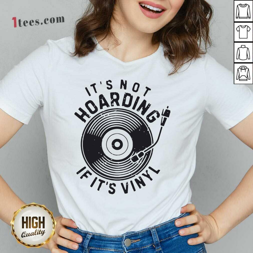 Its Not Hoarding If Its Vinyl V-neck- Design By 1tees.com