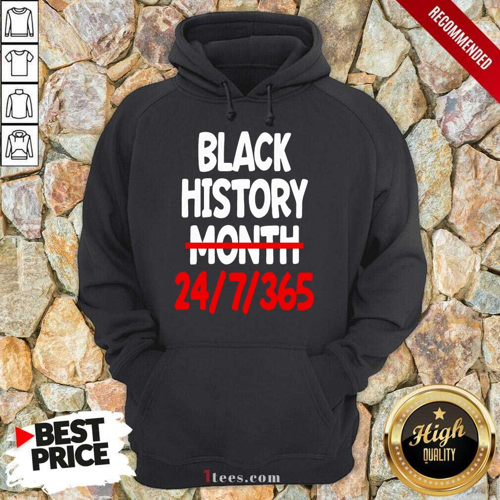 Black History Month 24 7 365 Quote Hoodie
