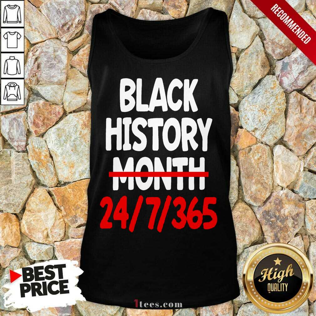 Black History Month 24 7 365 Quote Tank Top