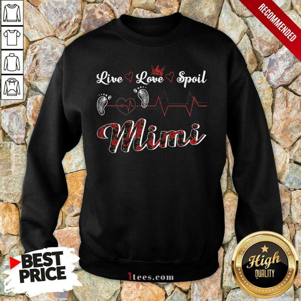 Mimi Live Love Spoil Heartbeat Sweatshirt- Design By 1Tees.com