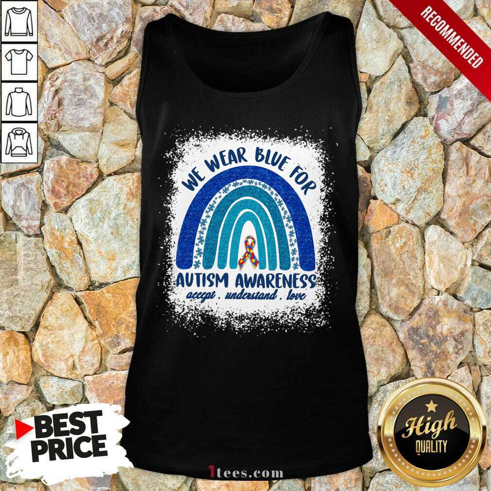 Ecstatic We Wear Blue For Autism Awareness Love Rainbow Tank Top