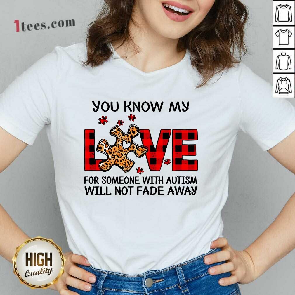 Excited You Know My Love Someone Autism V-neck