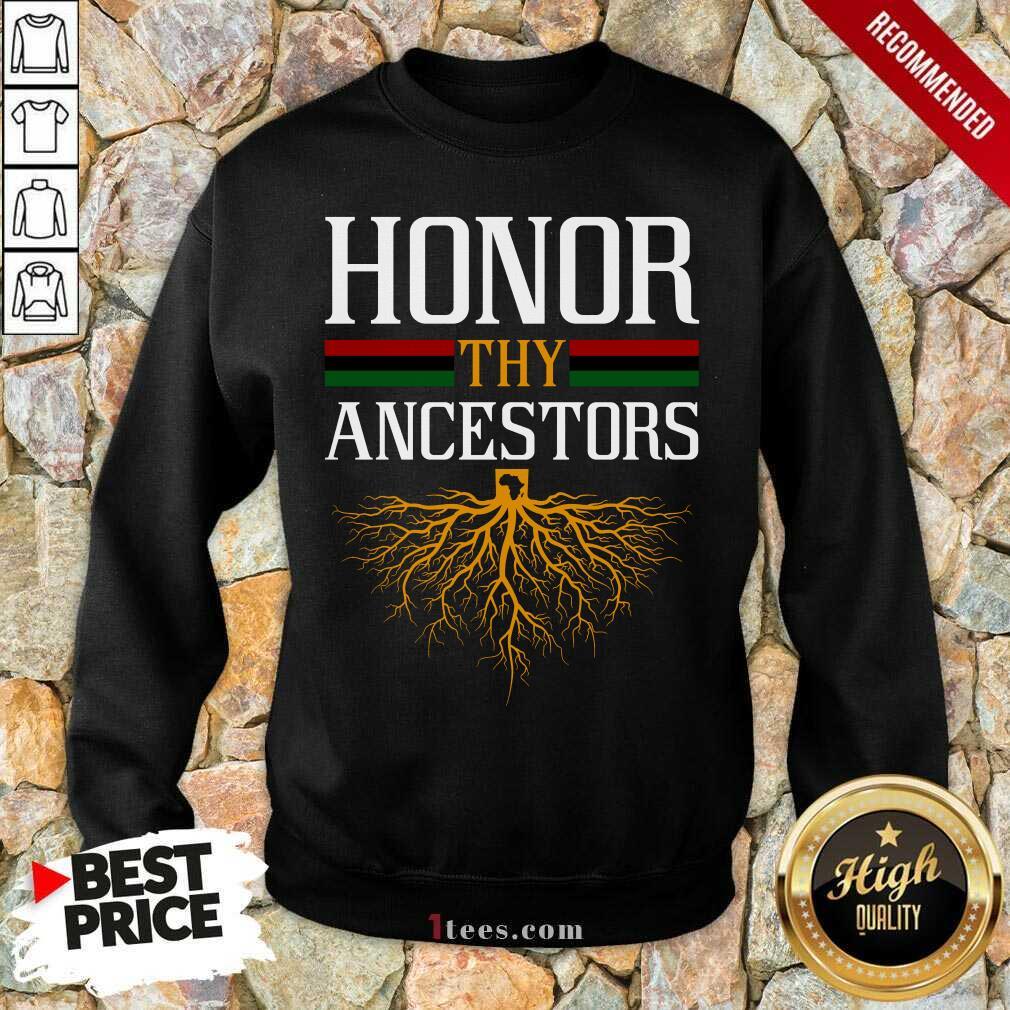 Funny Honor Thy Ancestors Excited Sweatshirt