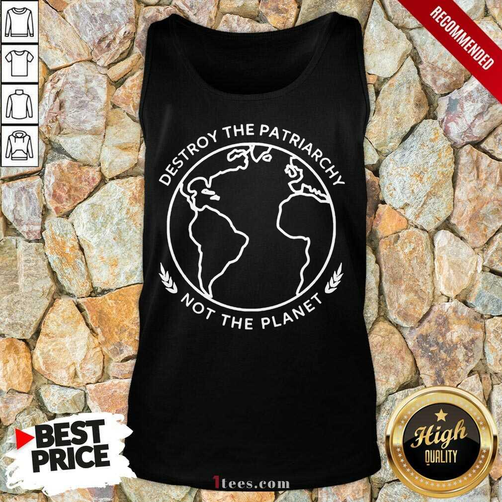 Good Destroy The Patriarchy The Planet 45 Tank Top