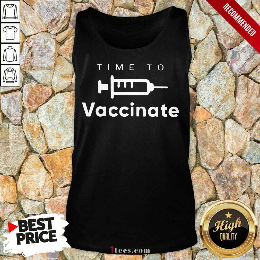 Great Time To Vaccinate 2021 Tank Top