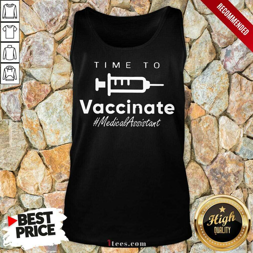 Happy Time To Vaccinate Medical Assistant Tank Top
