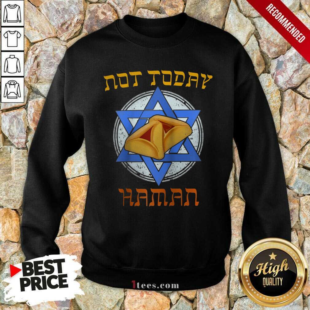 Not Today Haman Sweatshirt