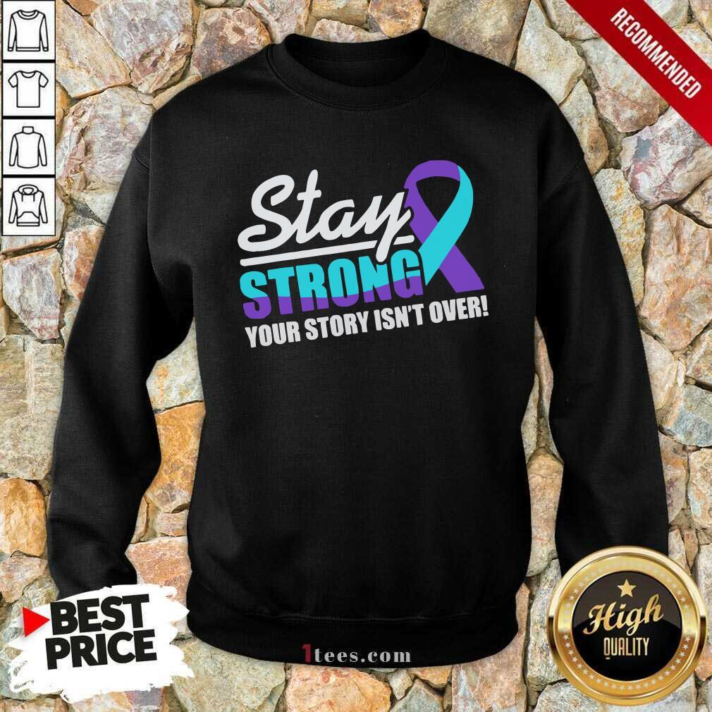 Stay Strong Suicide Awareness Sweatshirt