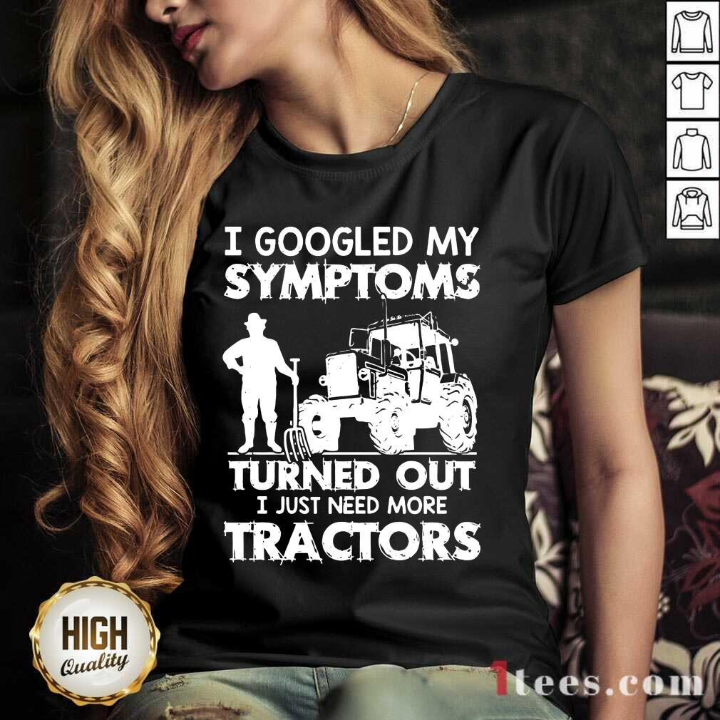 Relaxed I Googled My Symptoms Tractors V-neck