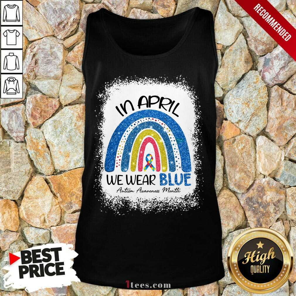 Relaxed In April We Wear Blue Rainbow Tank Top