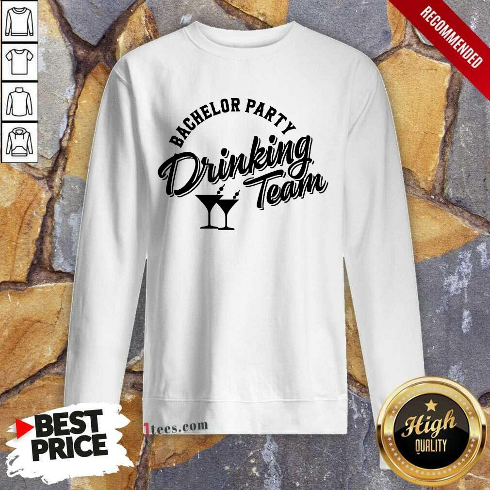 Terrific Bachelor Party Drinking Team Sweatshirt