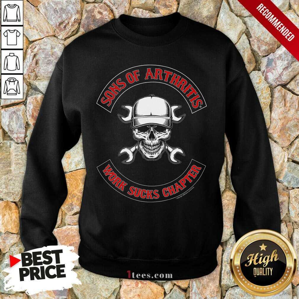Awesome Skull Sons Of Arthritis Works Sucks Chapter Sweatshirt