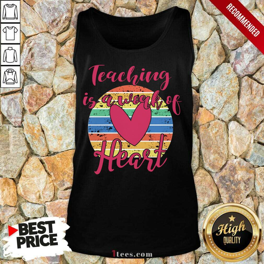 Awesome Teaching Is A Work Of Heart Vintage Tank Top