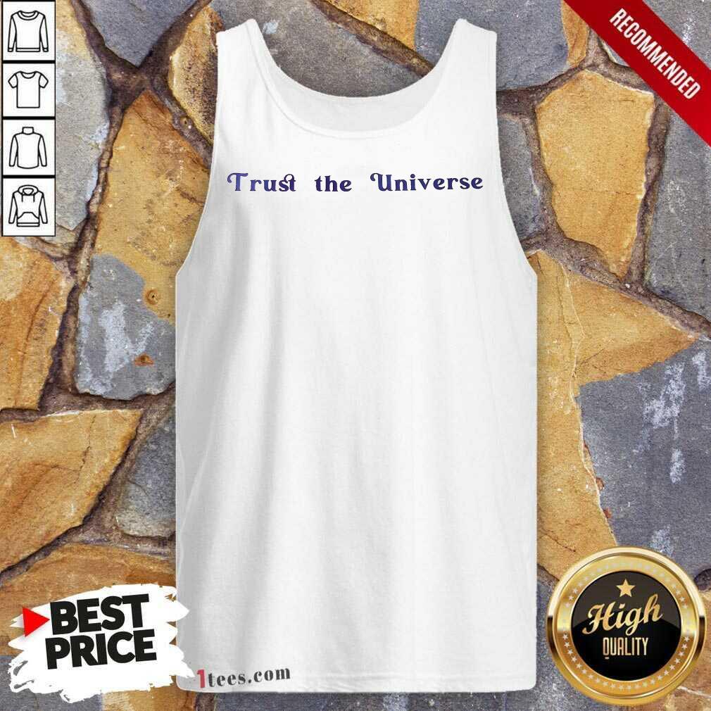 Hot Trust The Universe Tank Top