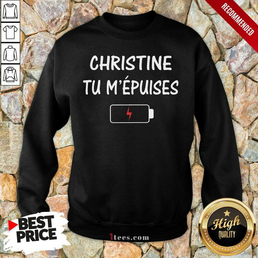 Christine Tu M'épuises Sweatshirt