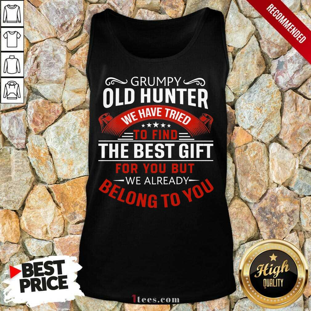 Grumpy Old Hunter The Best Gift Tank Top