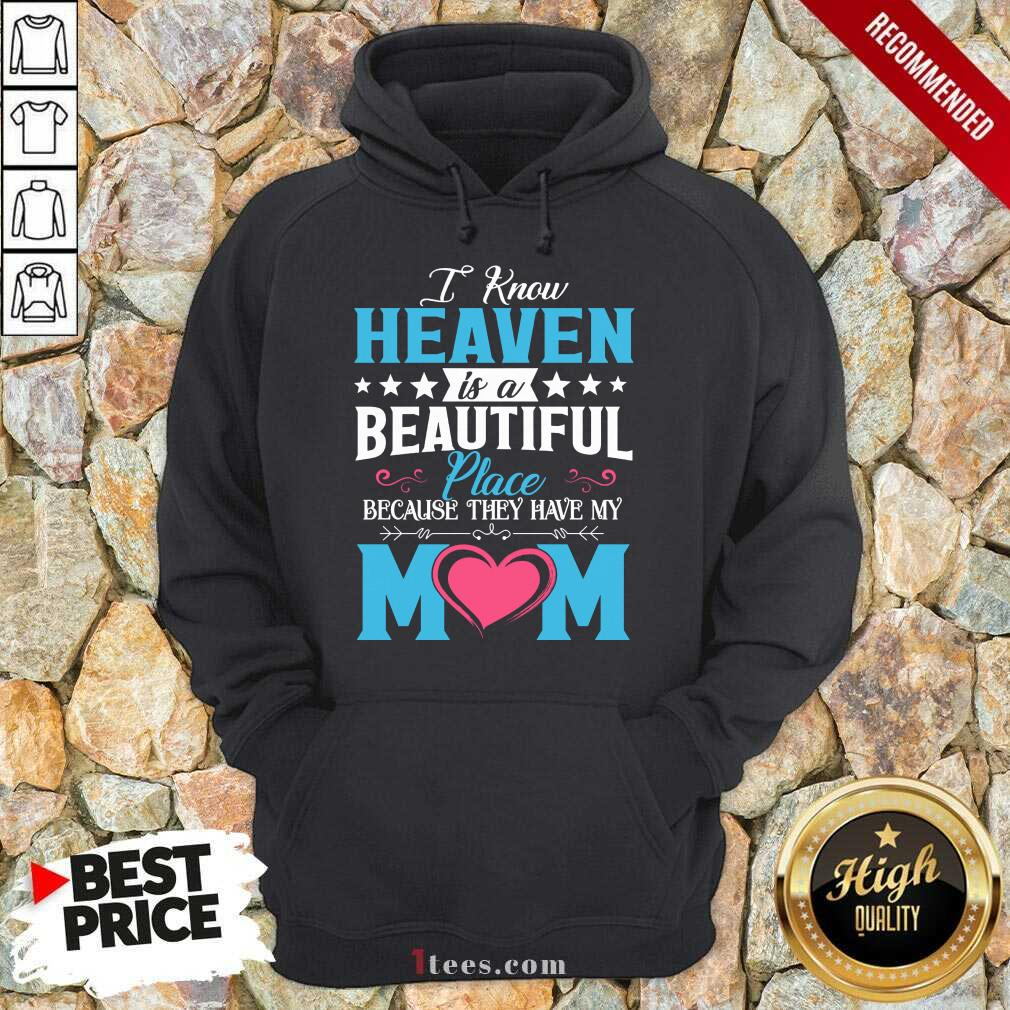 Heaven Beautiful Place Mom Hoodie