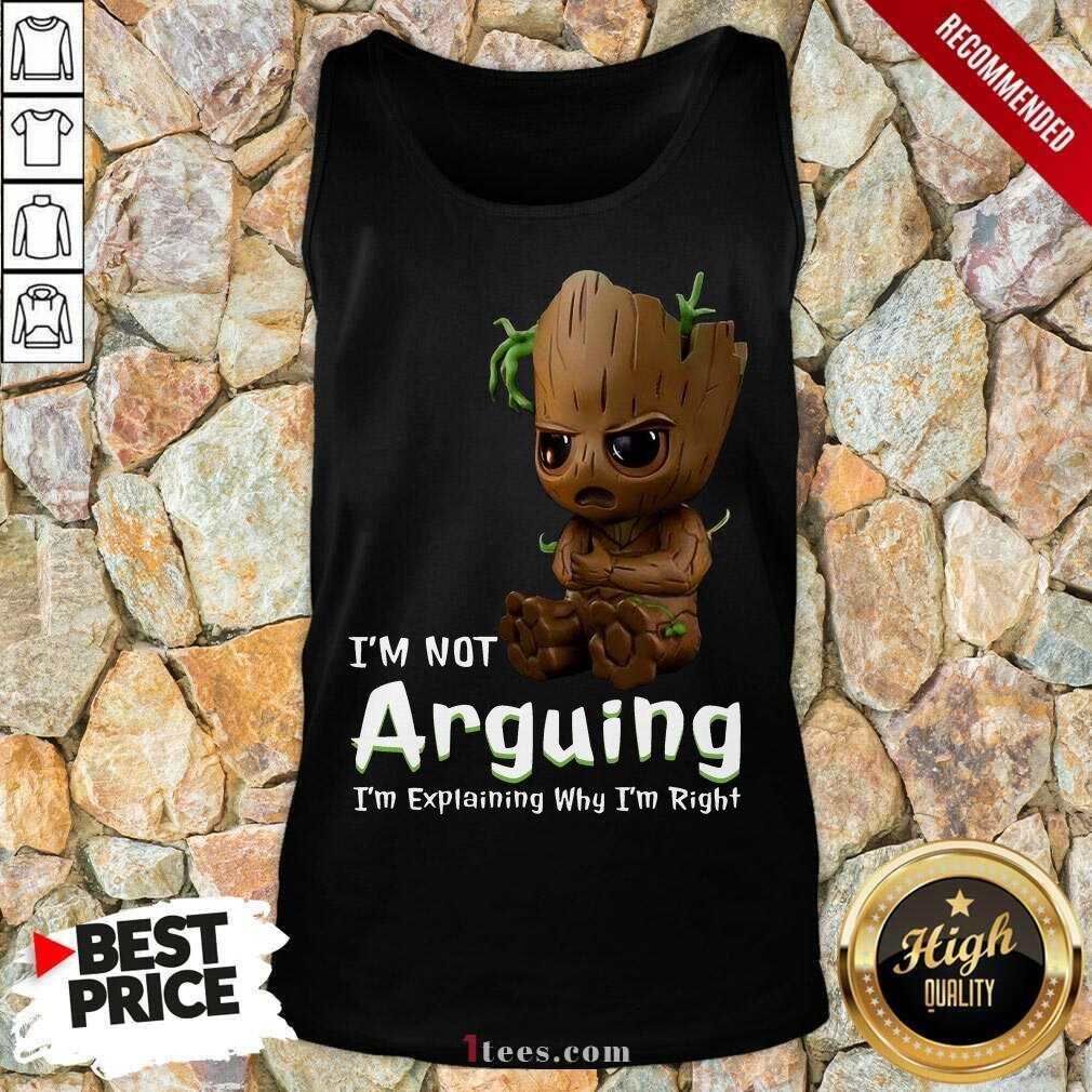 I'm Not Arguing Groot Tank Top