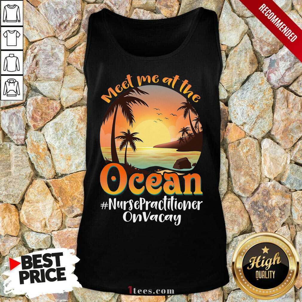 Meet Me At The Ocean Nurse Practitioner Tank Top