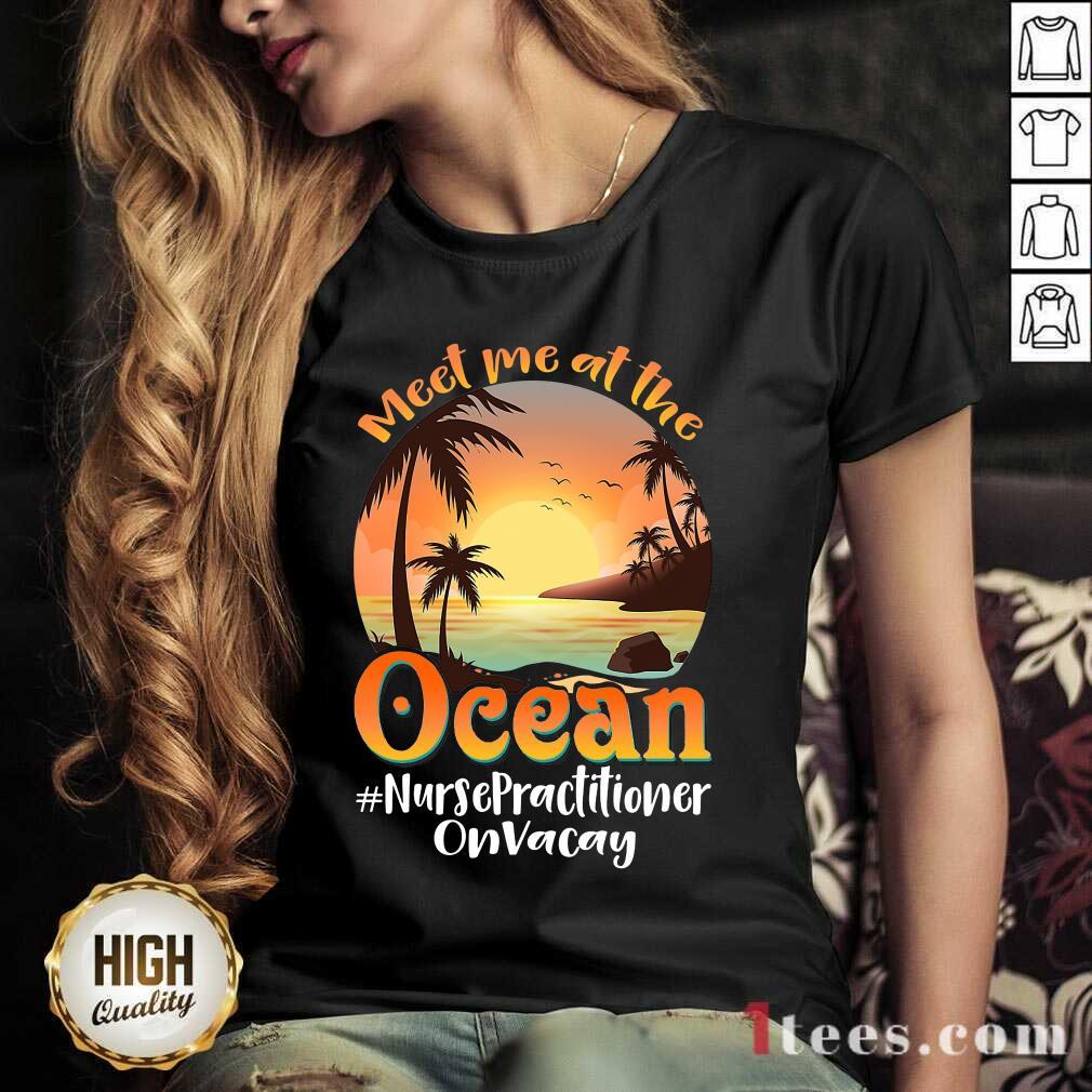 Meet Me At The Ocean Nurse Practitioner V-neck