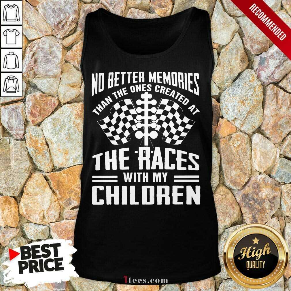 Memories The Races With My Children Tank Top