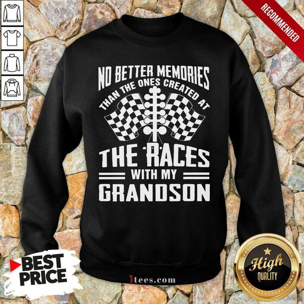 Memories The Races With My Grandson Sweatshirt