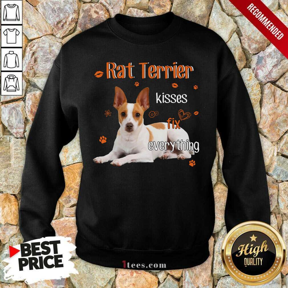 Rat Terrier Kisses Fix Everything Sweatshirt