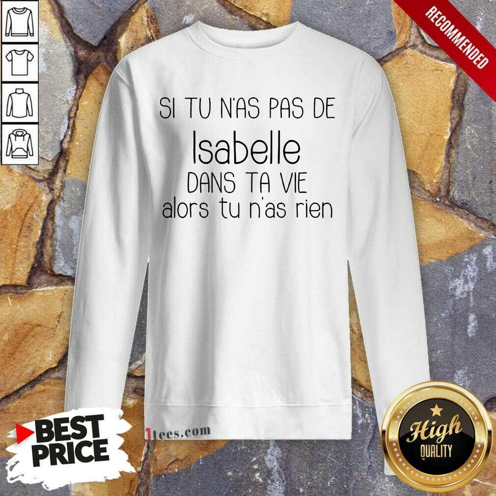 Si Tu Nas Pas De Isabelle Sweatshirt