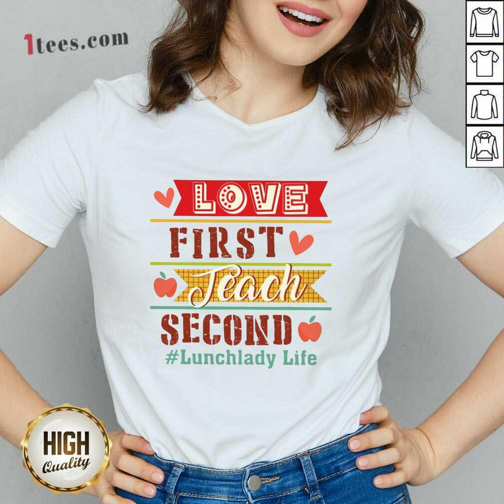 Lunchlady Life Love First Teach Second V-neck
