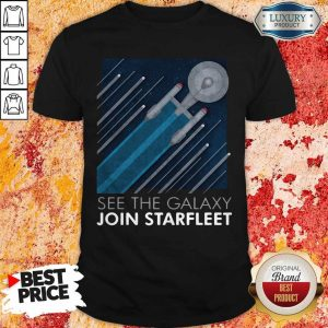 Funny Star Trek See The Galaxy Join Starfleet Shirt