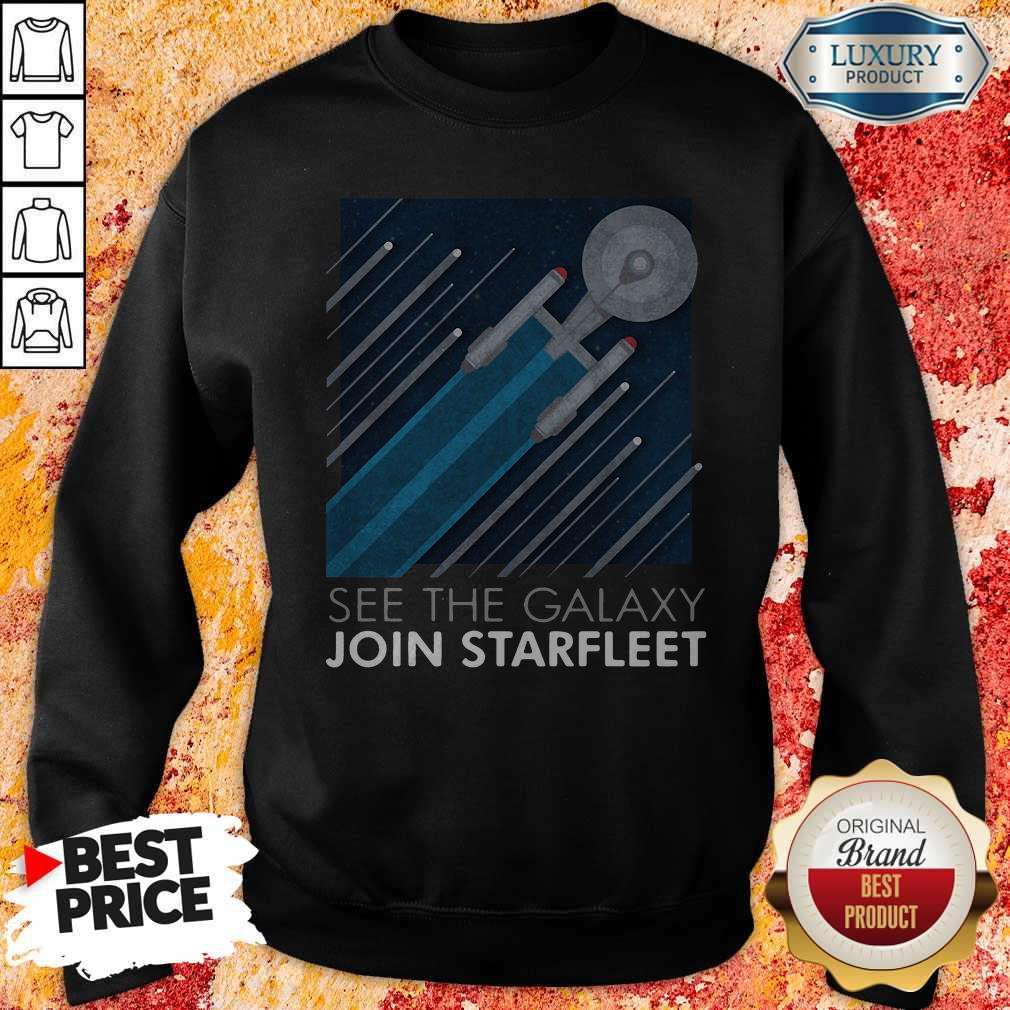 Funny Star Trek See The Galaxy Join Starfleet Sweatshirt