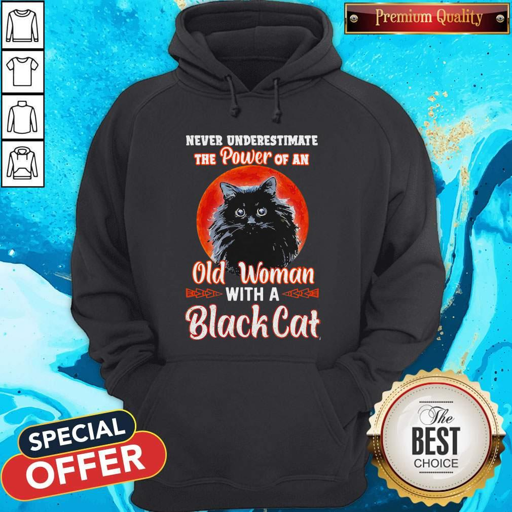 Never Underestimate The Power Of An Old Woman With A Black Cat Hoodie