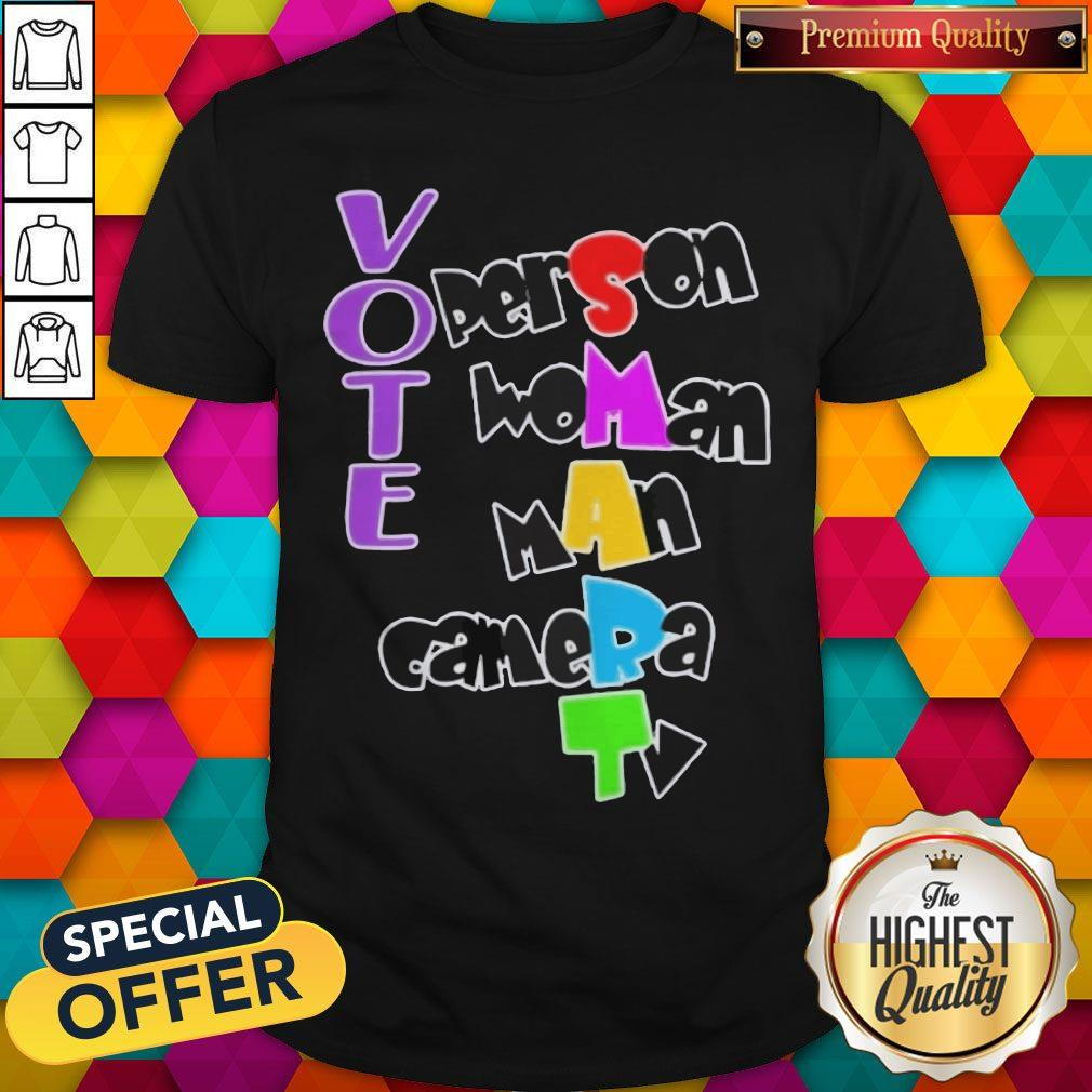 Nice Vote Person Woman Man Camera TV Shirt
