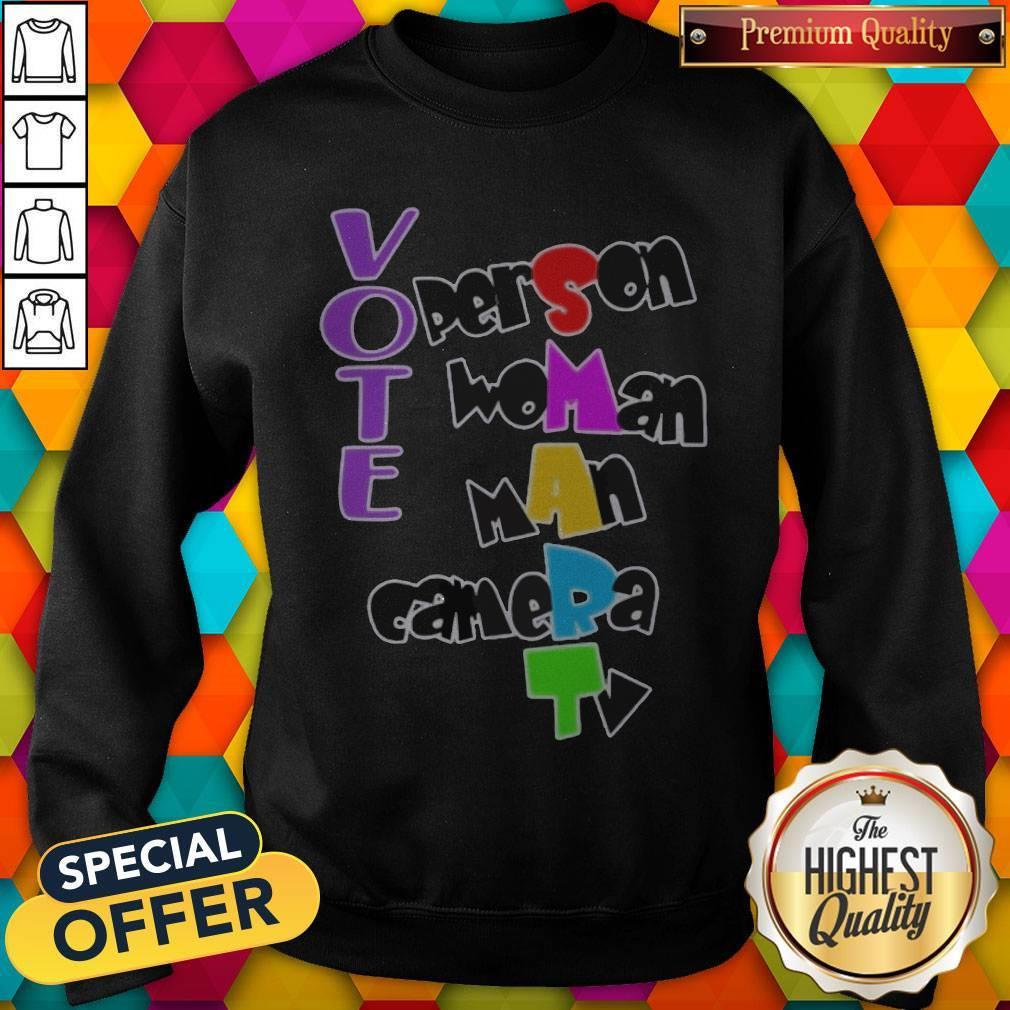 Nice Vote Person Woman Man Camera TV Sweatshirt