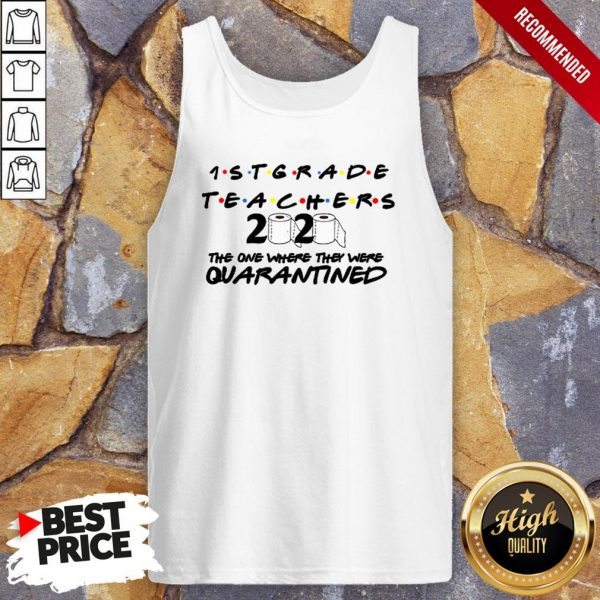 1STGrade Teachers 2020 The One Where They Were Quarantined Tank Top