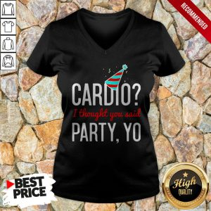 Cardio I Thought You Said Party Yo V-neck