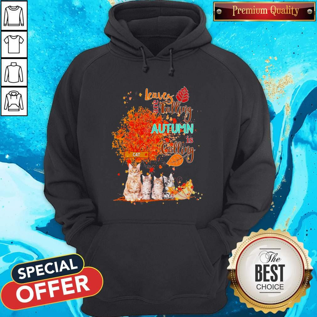 Cats Leaves Are Falling Autumn Is Calling Hoodie