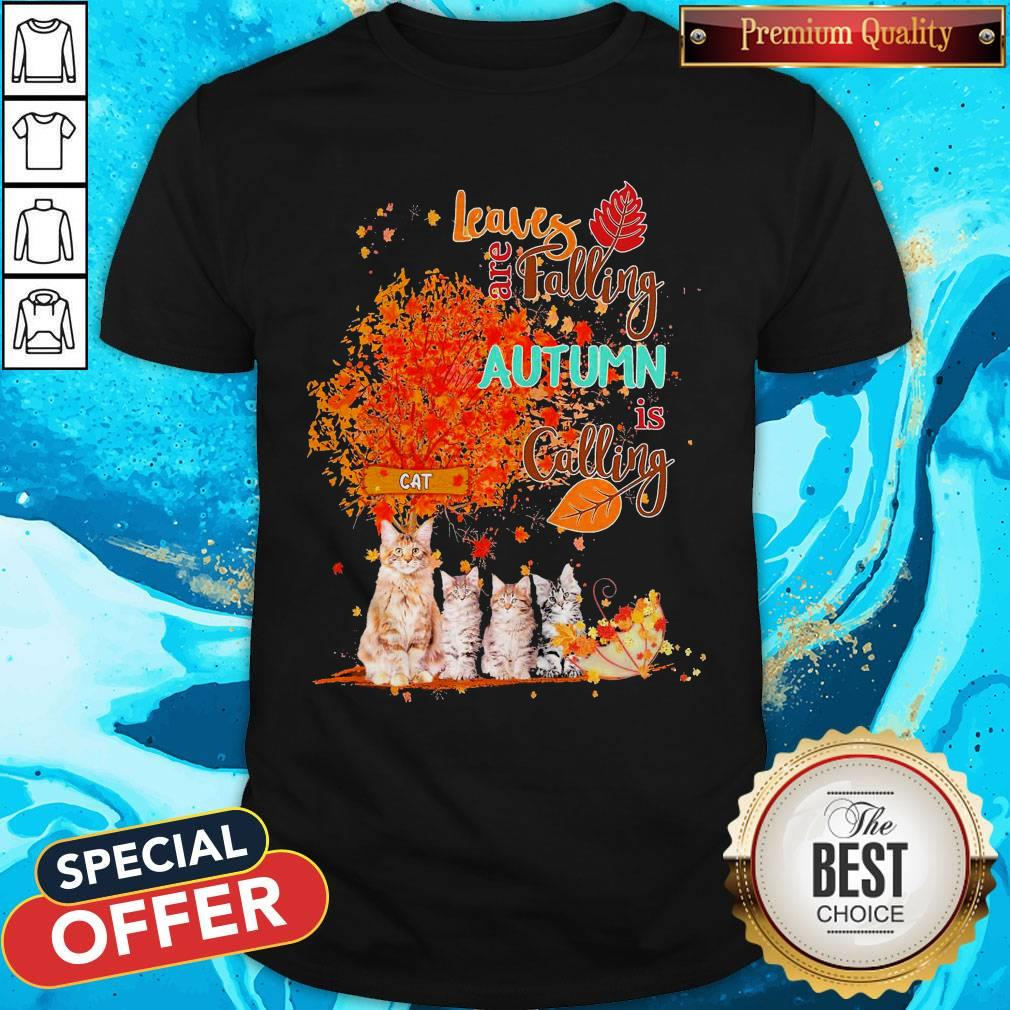 Cats Leaves Are Falling Autumn Is Calling Shirt