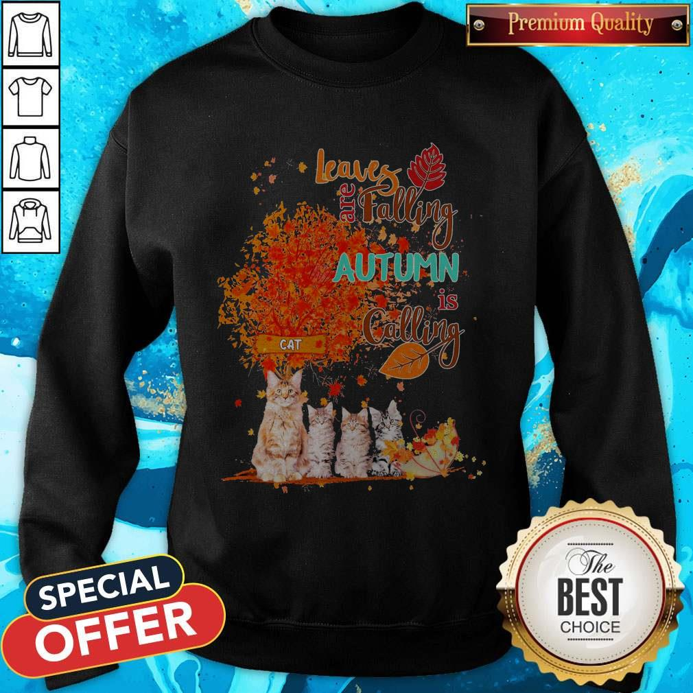 Cats Leaves Are Falling Autumn Is Calling Sweatshirt