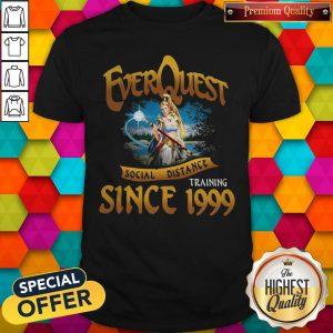 Everquest Social Distance Training Since 1999 Shirt
