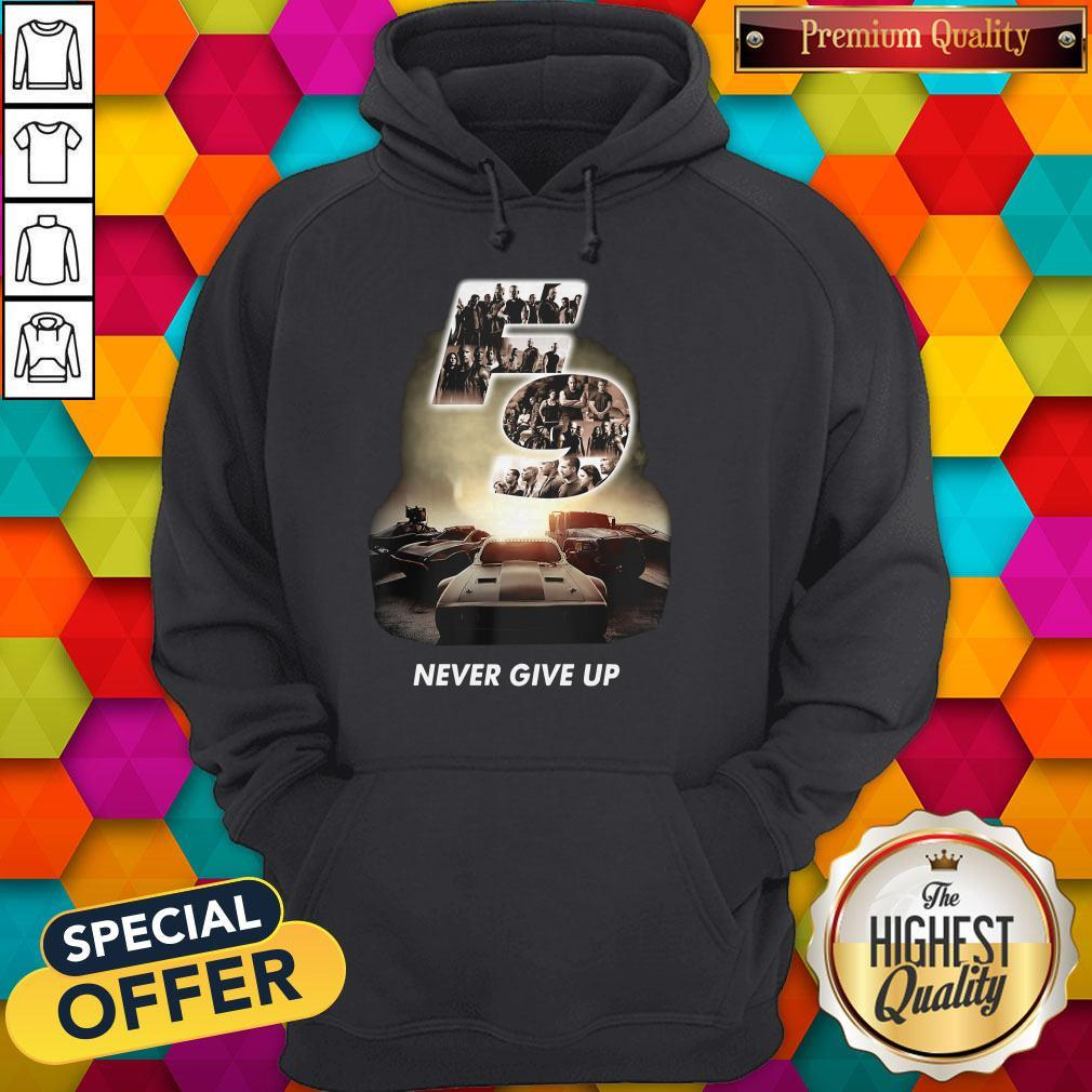 Fast And Furious 9 Never Give Up Hoodie