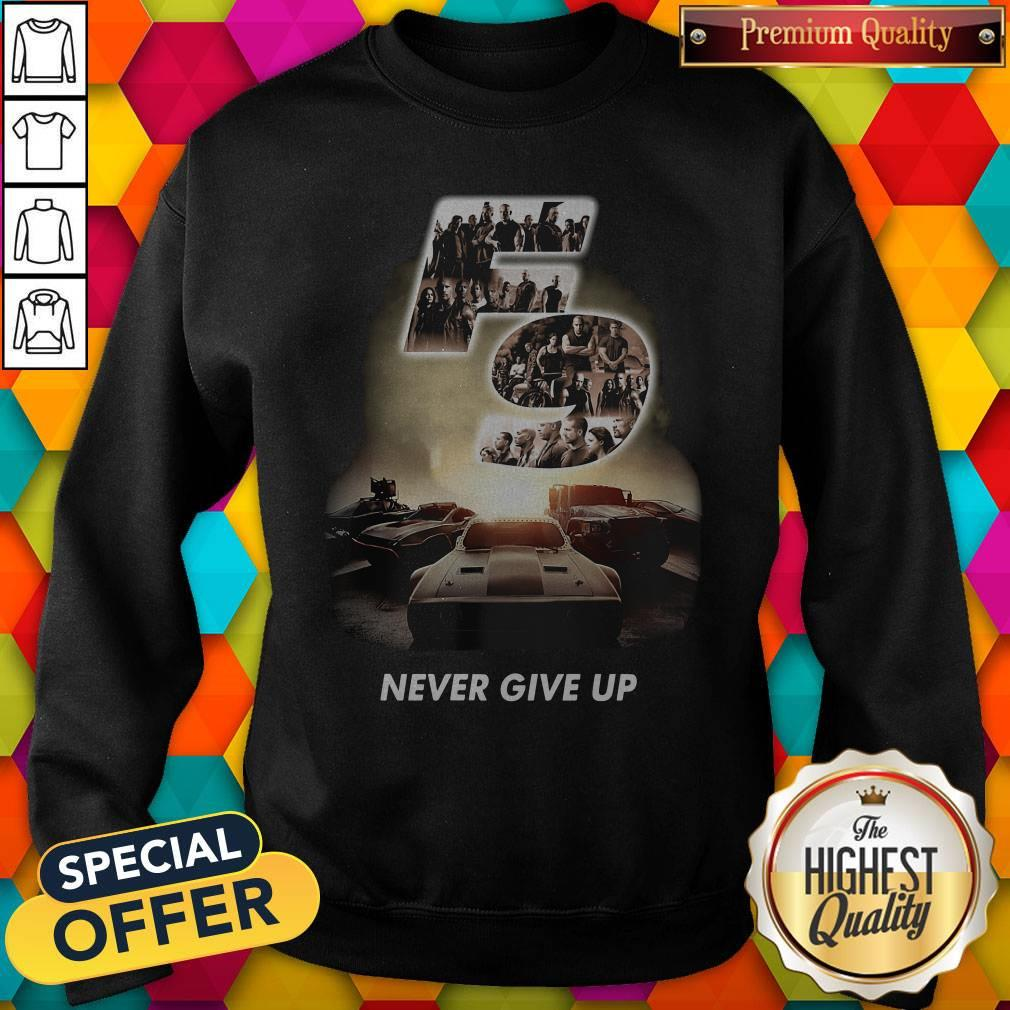 Fast And Furious 9 Never Give Up Sweatshirt